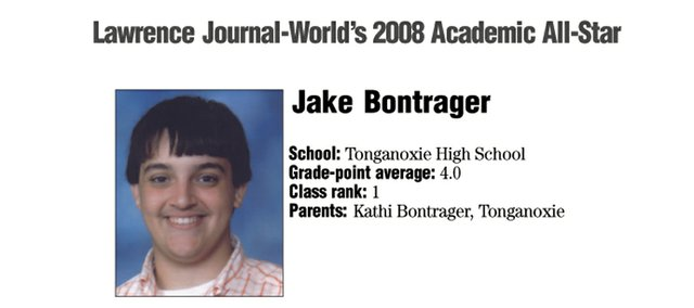 Jake Bontrager was named to the Lawrence Journal-World's 2008 Academic All-Star Team. The team consists of 10 outstanding students from area schools.
