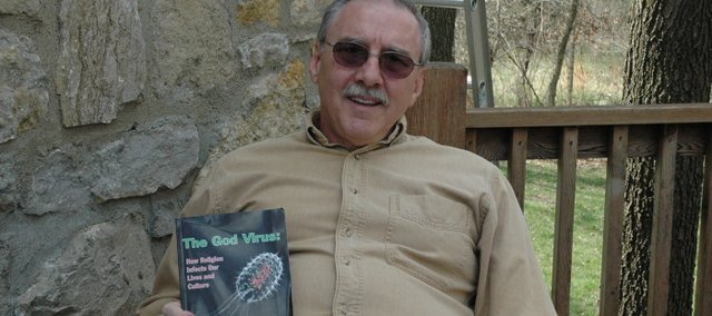 "Author Darrel Ray, Bonner Springs, recently published a book called ""The God Virus."" Ray's denouncement of organized religion in the book has elicited strong readership reactions."