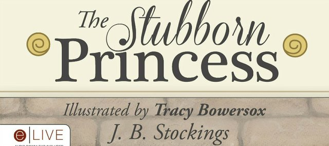 """The Stubborn Princess,"" a children's book by Jodi Bowersox, will be available for sale Saturday at the Tonganoxie Public Library."