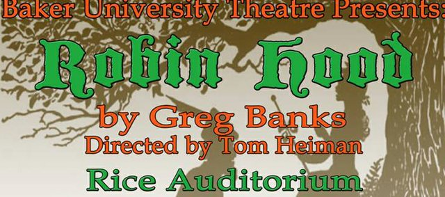 Baker University students will present a spoof of the Robin Hood legend.